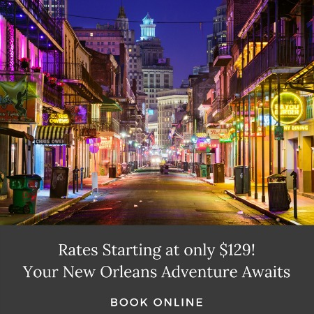 Rates Starting at only $129! Your New Orleans Adventure Awaits - Book Online